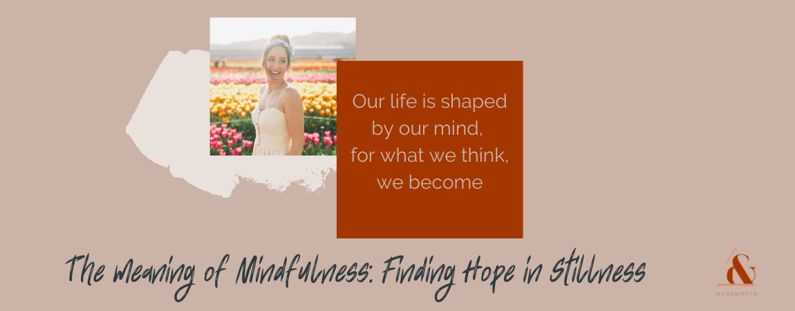 Mindfulness | Uncover its meaning | Kinesiology | Aura & Meta